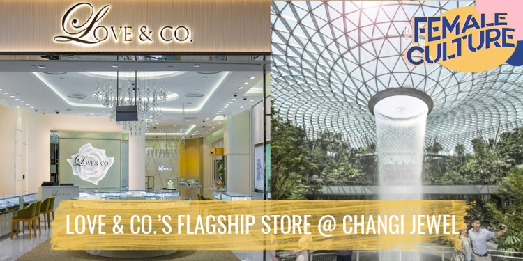 Love & Co. opens its Asia flagship store at Singapore's Changi Jewel